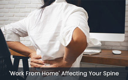 How Is Your 'Work From Home' Affecting Your Spine?