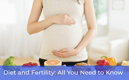 Diet and Fertility: All You Need to Know