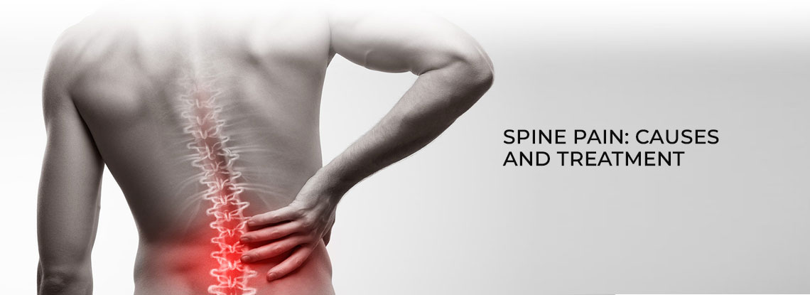 Spine Pain: Causes and Treatment