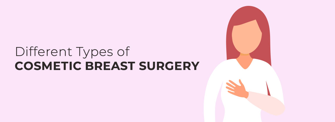 Getting Familiar with Different Types of Cosmetic Breast Surgery